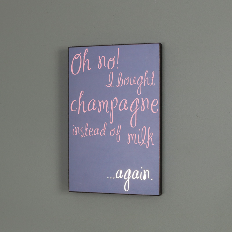 Blue Wooden Wall Plaque 'Oh No! I Bought Champagne'
