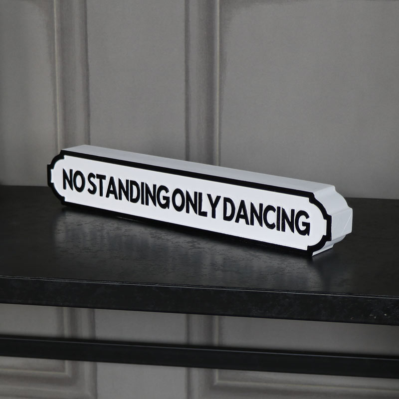 "Freestanding Vintage Street Style Sign ""No Standing Only Dancing"""