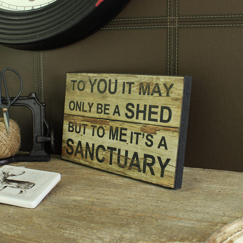 'It May Only Be A Shed' Wooden Wall Plaque