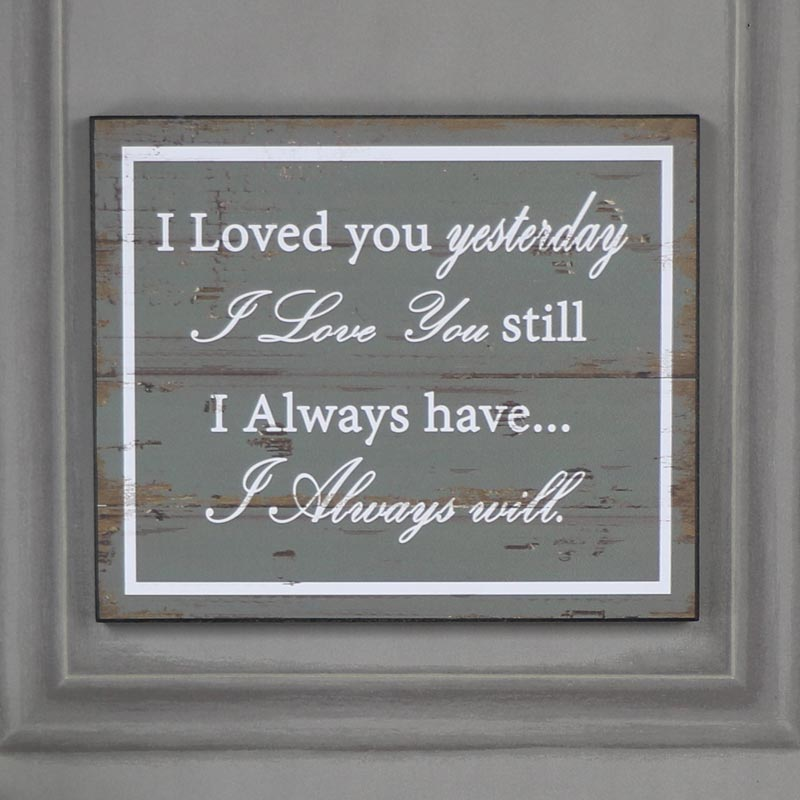 Wooden ' I Loved You Yesterday' Plaque